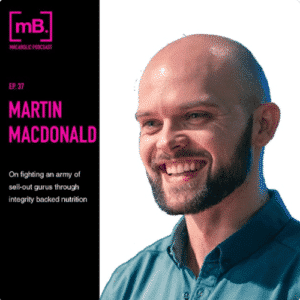 Martin MacDonald Evidence-based nutrition, Macbolic Podcast