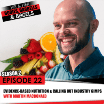 Martin MacDonald Evidence-based nutrition, Bodies, Barbells and Bagels